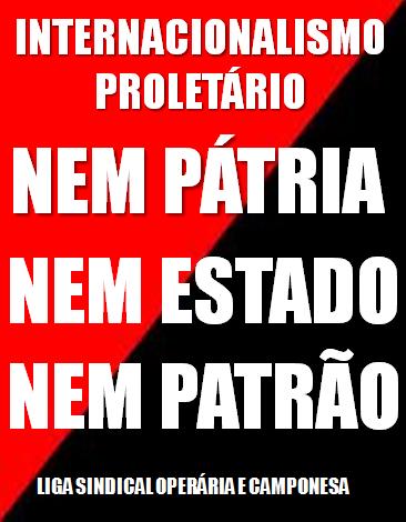 7 de setembro, internacionalismo proletário, nem pátria, nem estado, nem patrão, lsoc.