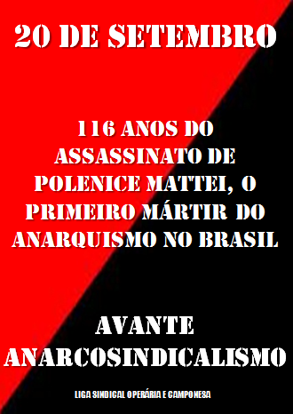 1898-2014, 116 anos do assassinato de Polenice Mattei, o primeiro mártir do anarquismo no Brasil.
